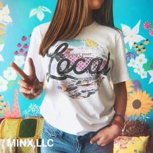 Tops - Support your LOCAL everything - WHITE